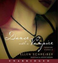 Vampire Kisses 4: Dance with a Vampire - Ellen Schreiber - audiobook