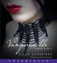 Vampire Kisses 3: Vampireville - Ellen Schreiber - audiobook