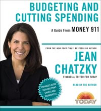 Money 911: Budgeting and Cutting Spending - Jean Chatzky - audiobook