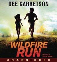 Wildfire Run - Dee Garretson - audiobook
