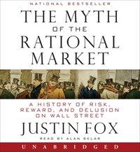 Myth of the Rational Market - Justin Fox - audiobook