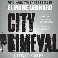 City Primeval - Elmore Leonard - audiobook