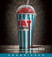 Fat Vampire - Adam Rex - audiobook