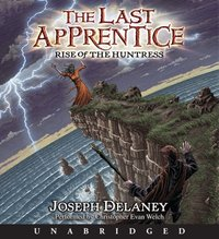 Last Apprentice: Rise of the Huntress (Book 7) - Joseph Delaney - audiobook