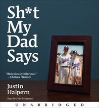 Sh*t My Dad Says - Justin Halpern - audiobook