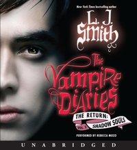 Vampire Diaries: The Return: Shadow Souls - L. J. Smith - audiobook