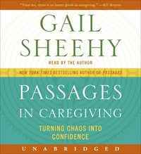 Passages in Caregiving - Gail Sheehy - audiobook