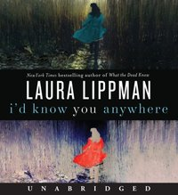 I'd Know You Anywhere - Laura Lippman - audiobook