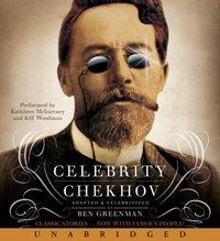 Celebrity Chekhov - Ben Greenman - audiobook