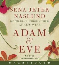 Adam & Eve - Sena Jeter Naslund - audiobook