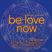 Be Love Now - Ram Dass - audiobook