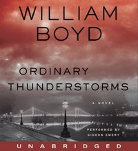 Ordinary Thunderstorms - William Boyd - audiobook