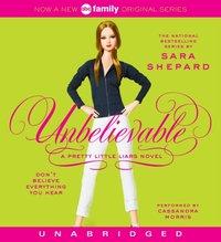 Pretty Little Liars #4: Unbelievable - Sara Shepard - audiobook