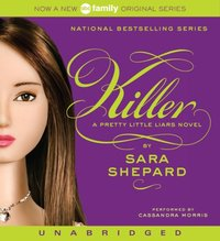 Pretty Little Liars #6: Killer - Sara Shepard - audiobook