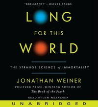Long for This World - Jonathan Weiner - audiobook