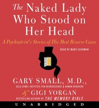 Naked Lady Who Stood on Her Head - Dr. Gary Small - audiobook