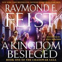 Kingdom Besieged - Raymond E. Feist - audiobook