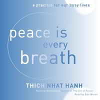 Peace Is Every Breath - Thich Nhat Hanh - audiobook
