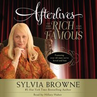 Afterlives of the Rich and Famous - Sylvia Browne - audiobook