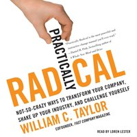 Practically Radical - William C. Taylor - audiobook