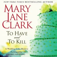 To Have and to Kill - Mary Jane Clark - audiobook