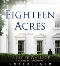 Eighteen Acres - Nicolle Wallace - audiobook