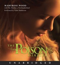 Poison Diaries - Maryrose Wood - audiobook
