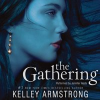 Gathering - Kelley Armstrong - audiobook
