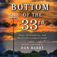 Bottom of the 33rd - Dan Barry - audiobook
