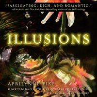 Illusions - Aprilynne Pike - audiobook
