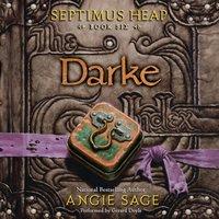 Septimus Heap, Book Six: Darke - Angie Sage - audiobook