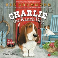 Charlie the Ranch Dog - Ree Drummond - audiobook