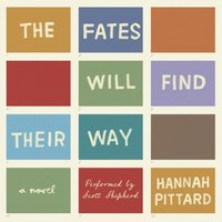 Fates Will Find Their Way - Hannah Pittard - audiobook