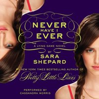 Lying Game #2: Never Have I Ever - Sara Shepard - audiobook