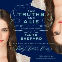 Lying Game #3: Two Truths and a Lie - Sara Shepard - audiobook