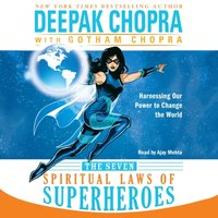 Seven Spiritual Laws of Superheroes - Deepak Chopra - audiobook