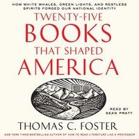 Twenty-five Books That Shaped America - Thomas C. Foster - audiobook