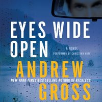 Eyes Wide Open - Andrew Gross - audiobook