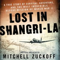 Lost in Shangri-La - Mitchell Zuckoff - audiobook