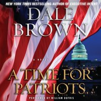 Time for Patriots - Dale Brown - audiobook