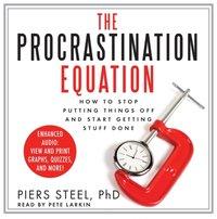 Procrastination Equation - PhD Piers Steel - audiobook