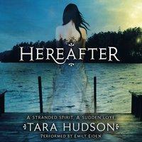 Hereafter - Tara Hudson - audiobook