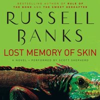 Lost Memory of Skin - Russell Banks - audiobook