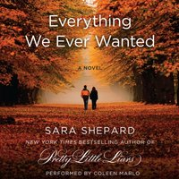 Everything We Ever Wanted - Sara Shepard - audiobook