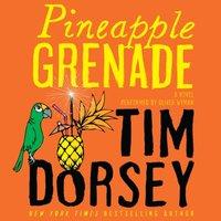 Pineapple Grenade - Tim Dorsey - audiobook