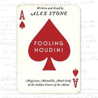 Fooling Houdini - Alex Stone - audiobook