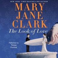 Look of Love - Mary Jane Clark - audiobook