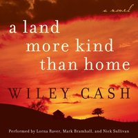 Land More Kind Than Home - Wiley Cash - audiobook