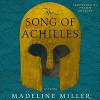 Song of Achilles - Madeline Miller - audiobook