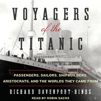 Voyagers of the Titanic - Richard Davenport-Hines - audiobook